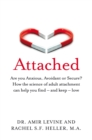 Image for Attached  : are you anxious, avoidant or secure? how the science of adult attachment can help you find - and keep - love