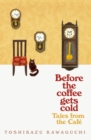 Image for Before the coffee gets cold  : tales from the cafe