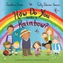 Image for How do you make a rainbow?