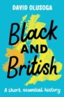 Image for Black and British  : a short, essential history