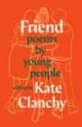 Image for Friend  : poems by young people