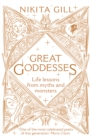Image for Great goddesses  : life lessons from myths and monsters
