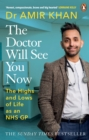 Image for The doctor will see you now  : the highs and lows of my life as an NHS GP