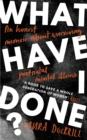 Image for What have I done?  : an honest memoir about surviving postnatal mental illness