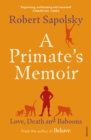 Image for A primate's memoir  : love, death and baboons