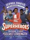 Image for Superheroes  : inspiring stories of secret strength