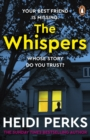 Image for The Whispers : The new impossible-to-put-down thriller from the bestselling author