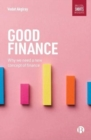 Image for Good finance  : why we need a new concept of finance
