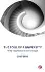 Image for The soul of a university  : why excellence is not enough