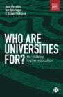 Image for Who are universities for?  : re-making higher education