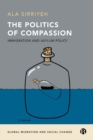 Image for The politics of compassion  : immigration and asylum policy