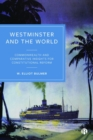 Image for Westminster and the world  : commonwealth and comparative insights for constitutional reform