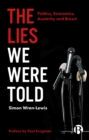 Image for The lies we were told  : politics, economics, austerity and Brexit