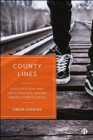Image for County lines  : exploitation and drug dealing among urban street gangs