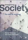 Image for Imagining society  : the case for sociology