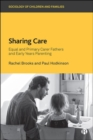 Image for Sharing care  : equal and primary carer fathers and early years parenting