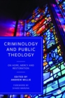 Image for Criminology and public theology  : on hope, mercy and restoration