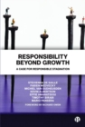Image for Responsibility beyond growth  : a case for responsible stagnation