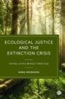 Image for Ecological justice and the extinction crisis  : giving living beings their due