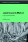 Image for Social research matters  : a life in family sociology