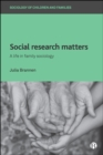 Image for Social research matters: a life in family sociology