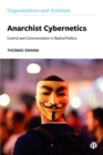 Image for Anarchist cybernetics  : control and communication in radical politics