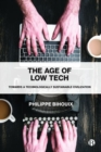 Image for The age of low-tech  : towards a technologically sustainable civilization