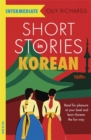 Image for Short stories in Korean for intermediate learners  : read for pleasure at your level, expand your vocabulary and learn Korean the fun way!