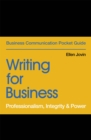 Image for Writing for business  : professionalism, integrity & power