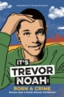 Image for It's Trevor Noah  : born a crime