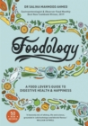 Image for Foodology  : a food-lover's guide to digestive health & happiness