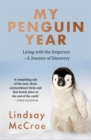 Image for My penguin year  : life with the emperors