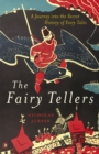 Image for The Fairy-Tellers : A Journey into the Secret History of Fairy Tales