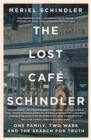 Image for The lost Cafâe Schindler  : one family, two wars and the search for truth