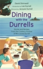 Image for Dining with the Durrells  : recipes from the Indian & Corfoit cookery archive of Mrs Louisa Durrell