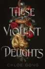 Image for These violent delights