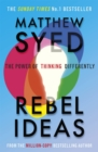 Image for Rebel ideas  : the power of thinking differently