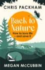 Image for Back to nature  : how to love life - and save it