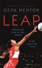 Image for Leap  : making the jump to take netball to the top of the world