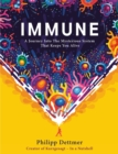 Image for Immune  : a journey into the mysterious system that keeps you alive