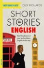 Image for Short stories in English for intermediate readers  : read for pleasure at your level, expand your vocabulary and learn English the fun way!