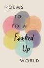 Image for Poems to fix a f**ked up world
