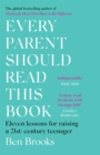 Image for Every parent should read this book  : eleven lessons for raising a 21st-century teenager