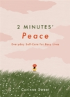 Image for 2 minutes' peace  : everyday self-care for busy lives