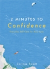 Image for 2 minutes to confidence  : everyday self-care for busy lives