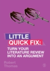 Image for Turn Your Literature Review Into An Argument : Little Quick Fix