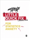 Image for Little quick fixes for statistics anxiety