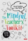 Image for The mindful teacher's toolkit  : awareness-based wellbeing in schools