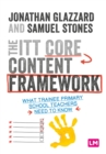 Image for The ITT core content framework  : what trainee primary school teachers need to know