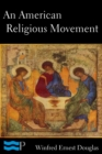 Image for American Religious Movement: A Brief History of the Disciples of Christ